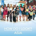 """How Do I Look?"" Asia: Pekan Fashion, Beauty, Dan Lifestyle"