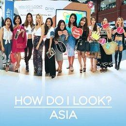 """How Do I Look?"" Asia: Pekan Fashion, Beauty, Dan Lifestyle"