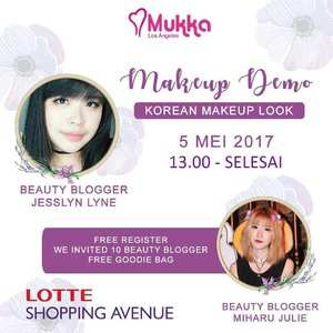 Let's join @mukka_kosmetik Makeup Demo on Friday, 5th May 2017 at Lotte Shopping Avenue!! Special goodie bags for 10 fellow beauty bloggers who want to attend the event You just need to come on time and post on your Instagram For details and registration >> @beautybloggerid  See you on Friday!!! . . . #beautybloggerindonesia #beautybloggerid #freegift #mukkakosmetik #freegoodiebag #makeupdemo #clozetteid #lynebeauty #wonderfullyn #fdbeauty #giveaway #bloggerceriaid