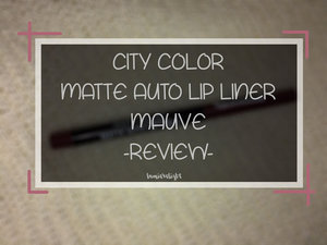 Beauty Blog by Rizkika Widianti: [REVIEW] City Color Matte Auto Lip Liner