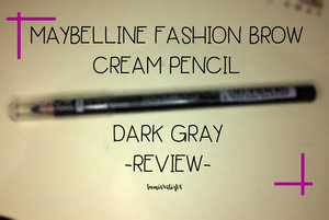 Beauty Blog by Rizkika Widianti: [REVIEW] Maybelline Fashion Brow - Dark Gray