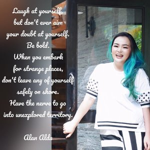 Laugh at yourself, but don't ever aim your doubt at yourself. Be bold. When you embark for strange places, don't leave any of yourself safely on shore. Have the nerve to go into unexplored territory~ Alan Alda . #qotd #quote #quotes #motivationalquotes #motivation #empoweringwoman #clozette #clozetteid #laugh #laughing #makeup #beautyblogger #beautyvlogger #beautygram #beautylover #ilovemakeup #ilovemyself #idontplaniplay #gratefulheart #gratefulheartismagnetofmiracles