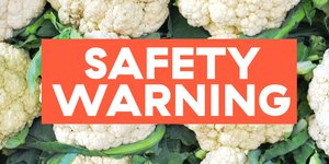 WARNING: Cauliflower Is the Latest Vegetable to Be Recalled for Fear of E. Coli