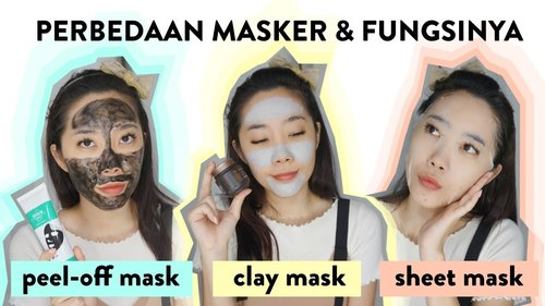 """<div class=""""photoCaption"""">Perbedaan Fungsi Peel Off Mask, Clay Mask, Sheet Mask</div>"""